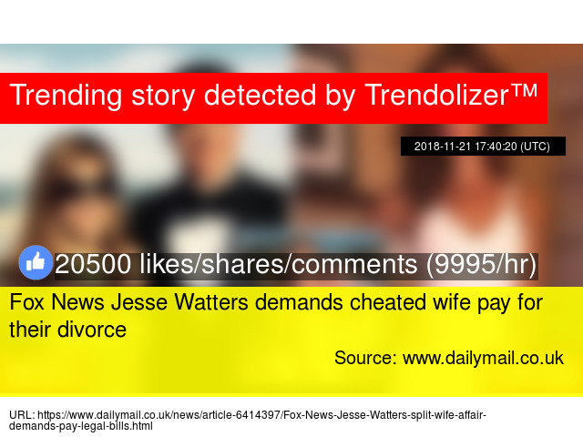 Fox News Jesse Watters demands cheated wife pay for their divorce