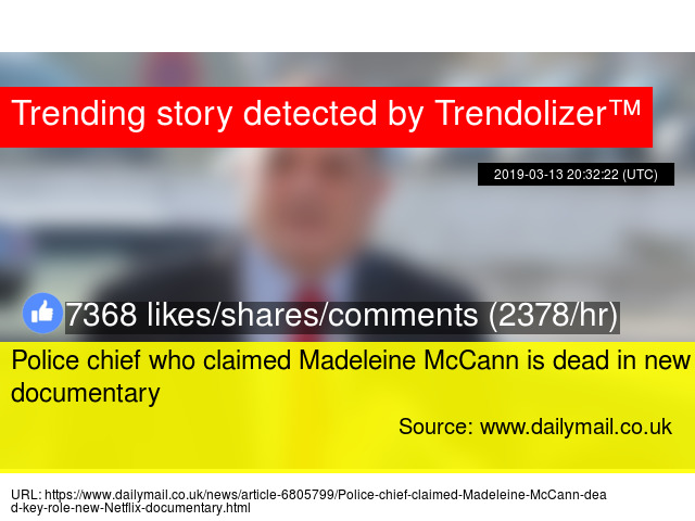Police chief who claimed Madeleine McCann is dead in new